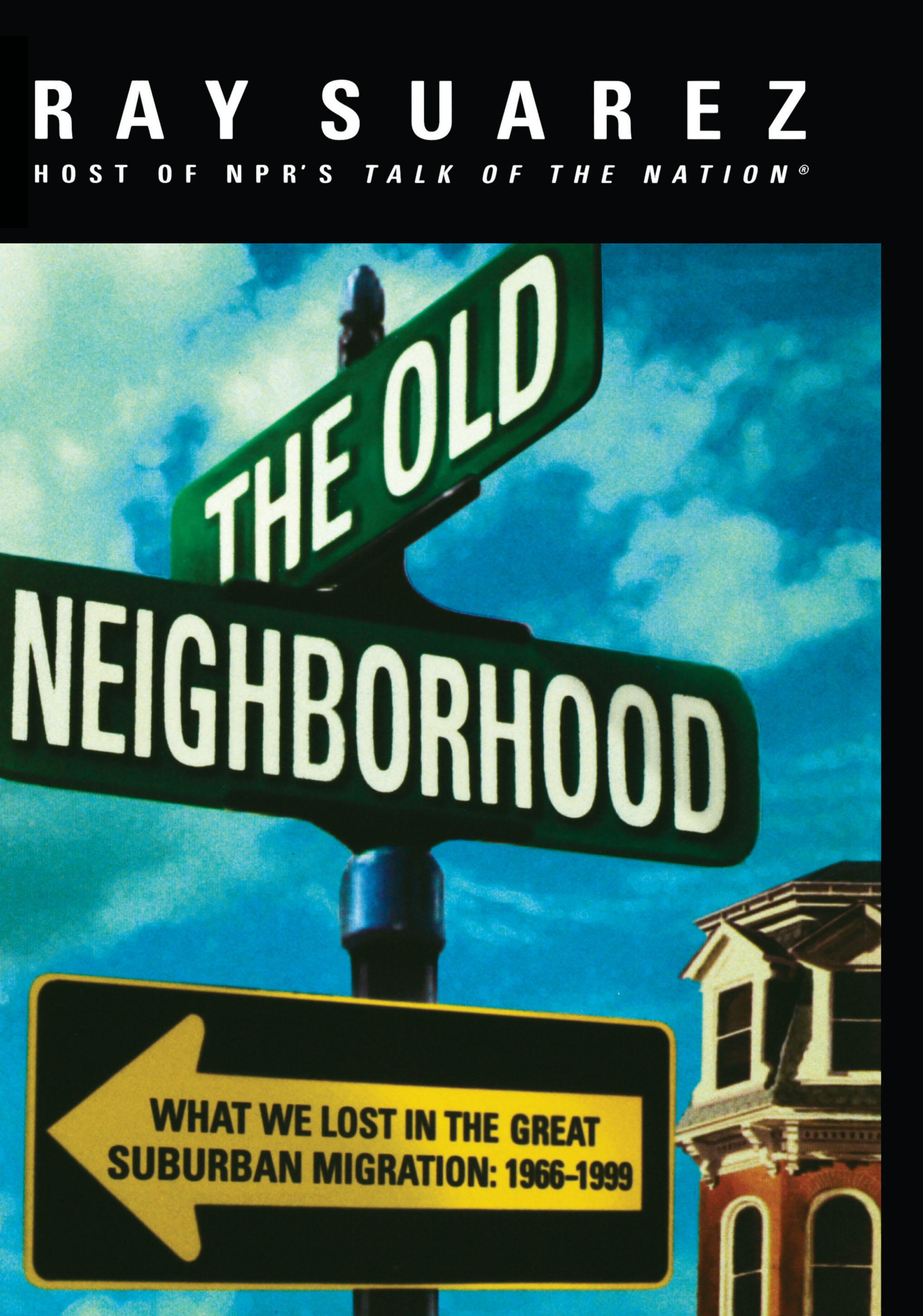 the old neighborhood To pull yourself up by your own roots to eat the last meal in your own neighborhood if you would like to authenticate using a different subscribed institution that.